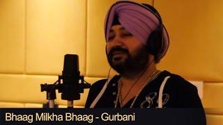Bhaag Milkha Bhaag - Gurbani | Studio Recording | Daler Mehndi