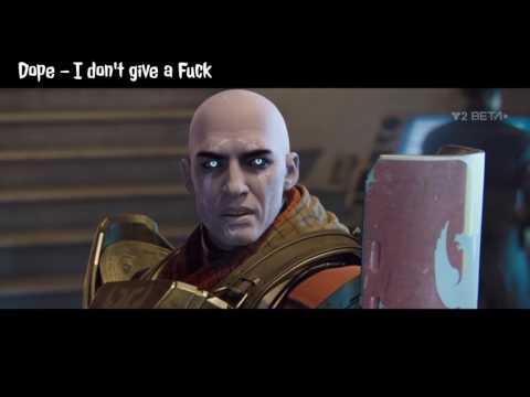 Dope - I don't give a Fuck  (Destiny 2 beta)