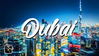 Dubai Complete Travel Guide - UAE Bucket List