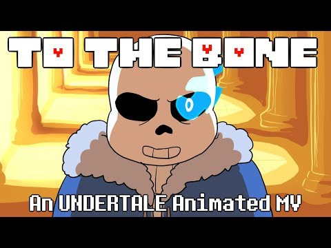 To the Bone   An Undertale Animated Music Video