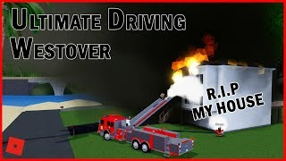 MY HOUSE CAUGHT ON FIRE!! || ROBLOX - Ultimate Driving Westover