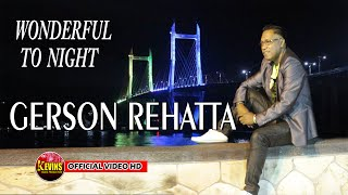 Gambar cover WONDERFUL TO NIGHT   VOC  GERSON REHATTA - KEVINS MUSIC PRO (OFFICIAL VIDEO MUSIC )