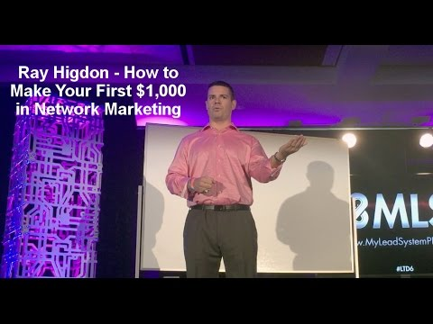 Ray Higdon - How to Make Your First $1,000 in Network Marketing