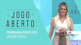 JOGO ABERTO - 28/08/2020 - PROGRAMA COMPLETO