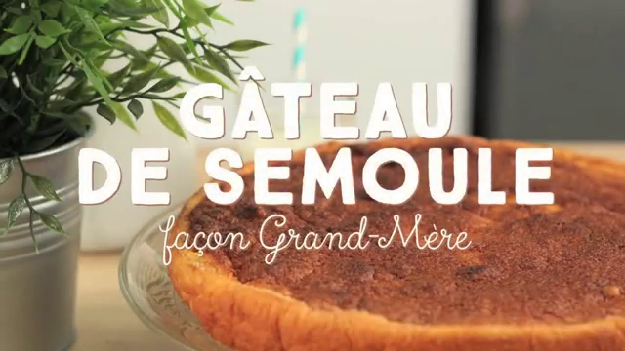 G teau de semoule fa on grand m re cuisineaz youtube - Recette crepe grand mere ...
