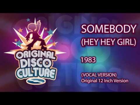 Video - Somebody (Hey Hey Girl) (VOCAL VERSION) ORIGINAL 12-INCH VERSION