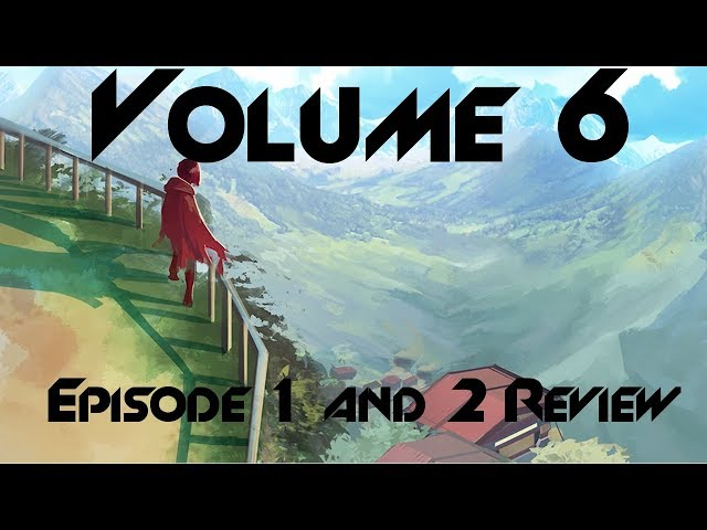 RWBY Volume 6: My Thoughts So far (Pros and Cons)