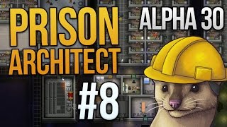 Let's Play Prison Architect - Part 8 - Big Plans ★ Prison Architect Gameplay (alpha 30)