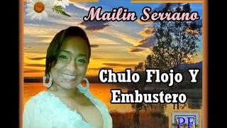 Mailin Serrano - Chulo Flojo Y Embustero
