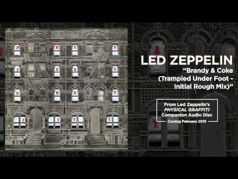 "Led Zeppelin - ""Brandy & Coke (Trampled Under Foot - Initial Rough Mix)"""