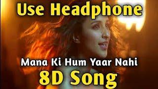 Maana Ke Hum Yaar Nahi 🎧 8D song 🎧 Music Live-India