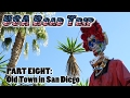 USA Road Trip Part Eight: Old Town in San Diego