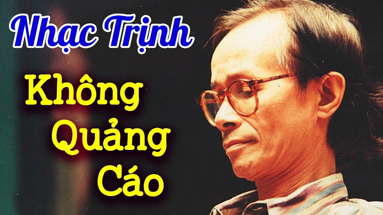 Nhạc Trịnh Công Sơn Chọn Lọc KHÔNG QUẢNG CÁO - Nhạc Trữ Tình Hay Nhất Mọi Thời Đại
