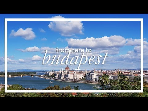 FROM HERE TO MAGICAL BUDAPEST IN HUNGARY // A WONDERFUL SURP