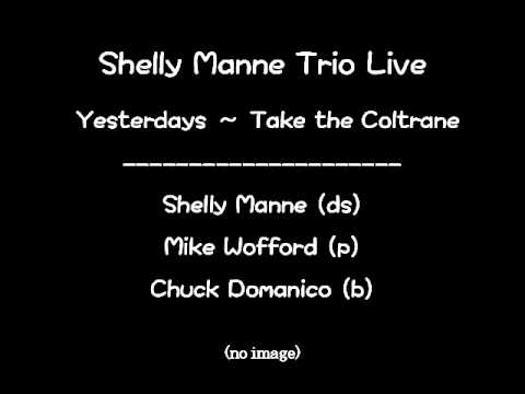 Yesterdays ~ Take the Coltrane  / Shelly Manne Trio Live