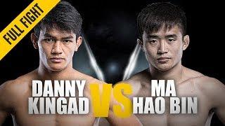 "ONE: Full Fight | Danny Kingad vs. Ma Hao Bin | ""The King"" Among Men | June 2018"