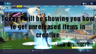 How to get unreleased items in fortnite creative mode season9