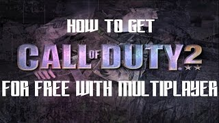 How To Get Call Of Duty 2 With Multiplayer For Free! (PC)