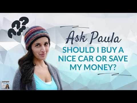 Buying a Nice Car vs. Saving Your Money?!   Afford Anything Podcast (Audio-Only)