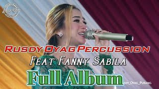 RUSDY OYAG PERCUSSION FEAT FANNY SABILA FULL ALBUM