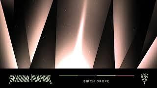 The Smashing Pumpkins - Birch Grove (Official Audio)
