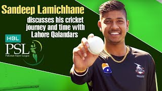 Sandeep Lamichhane discusses his cricket journey and time with Lahore Qalandars | PSL