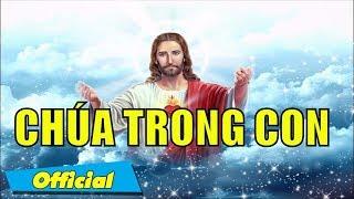 Chúa Trong Đời Con - Nguyễn Hồng Ân | Bài Ca Chúa Hay Nhất 2016