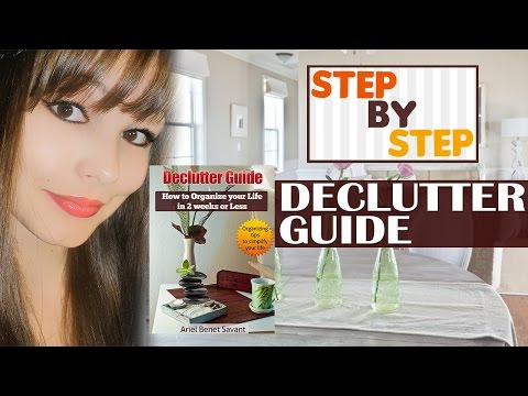 How to Declutter Your Home and Organize Your Life.....Tips to Let it Go!!
