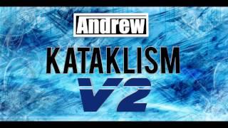 Andrew - Kataklism  v2 ( Original Mix )
