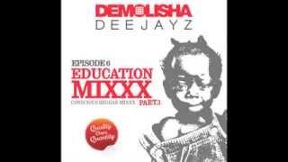 DEMOLISHA DEEJAYZ - Episode 06 - EDUCATION MIXXX - Part.1