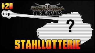 Stahllotterie - Sag Stop! - #20 - World of Tanks - Live