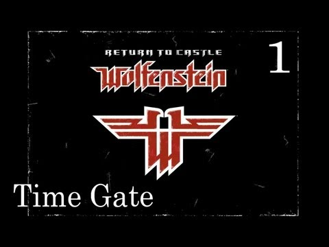 Прохождение Time Gate, дополнение к игре Return to Castle Wolfenstein. Часть 1.