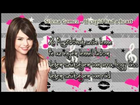 Selena Gomez - If cupid had a heart (magyar)