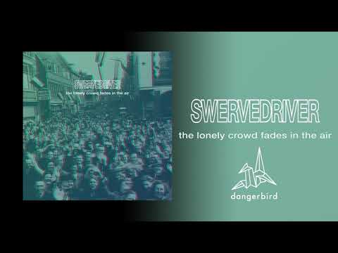 Swervedriver - The Lonely Crowd Fades In The Air Mp3