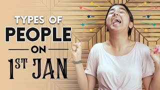 Types Of People On 1st January | MostlySane