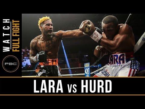 Lara Vs Hurd FULL FIGHT: April 7, 2017 - PBC On Showtime