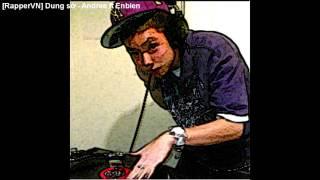 [RapperVN] Dung sờ - Andree ft Enbien