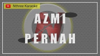 Download lagu Azmi - Pernah Karaoke No Vocal