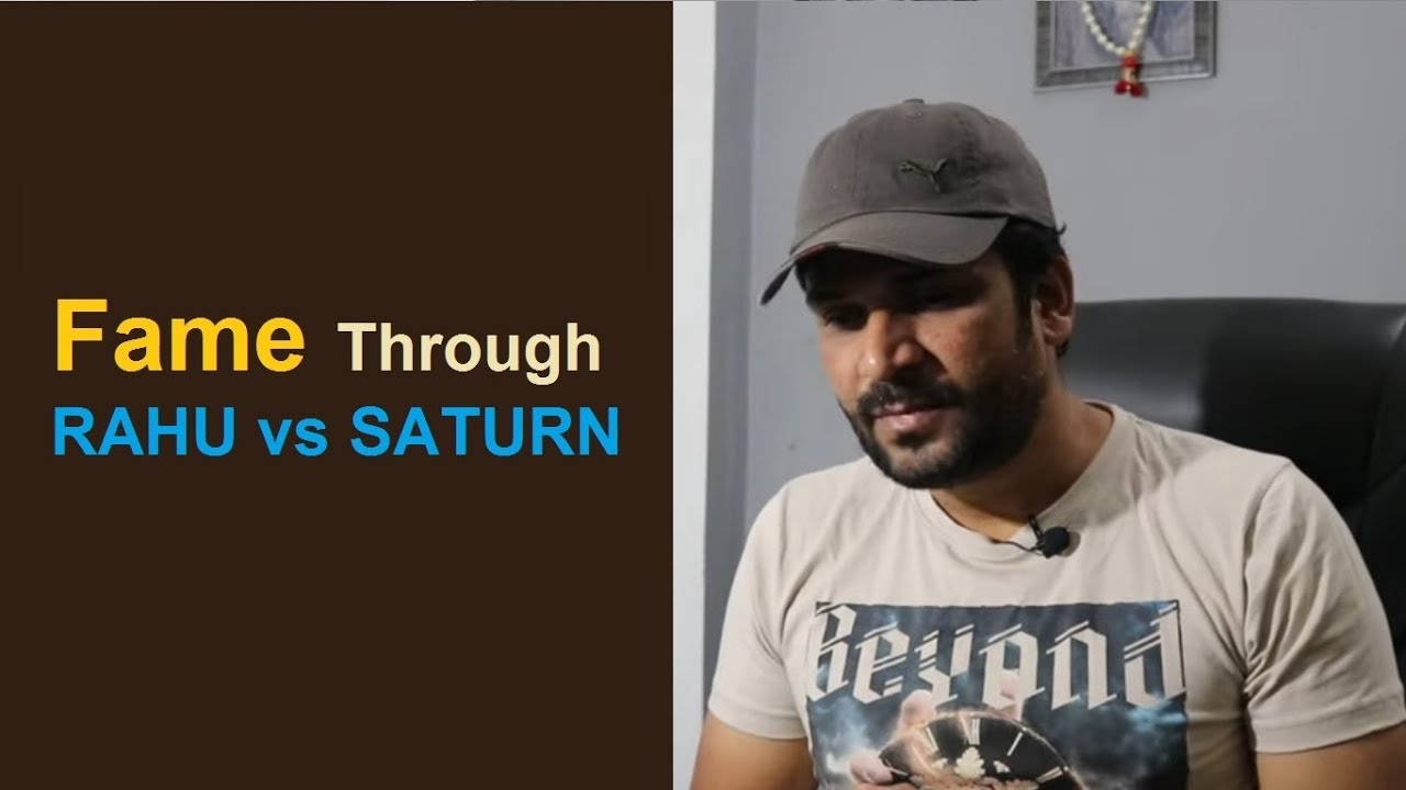 Fame through RAHU vs Fame through SATURN in vedic Astrology