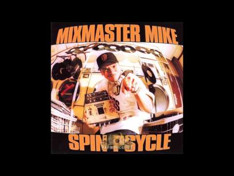 Mix Master Mike - Spin Psycle (2001) [Full Album]
