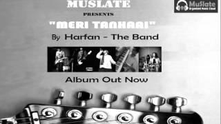 Woh Teri Yaadein | Harfan - Band | Album : Meri Tanhaai | Muslate