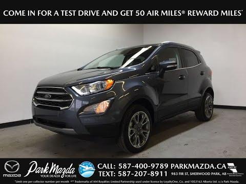 D.GREY 2019 Ford EcoSport TITANIUM Review Sherwood Park Alberta - Park Mazda