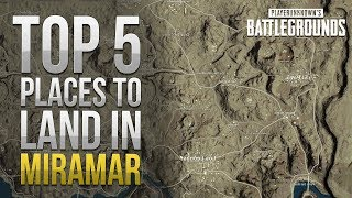 Top 5 Places To Land In MIRAMAR (Desert Map PUBG)