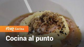 Cocina al punto: Parmentier trufada con caldo de jamón y huevo | RTVE Cocina