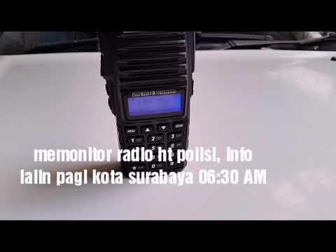 Memonitor HT polisi dengan Baofeng UV 82 . Info lalin pagi polisi surabaya 06:30 AM