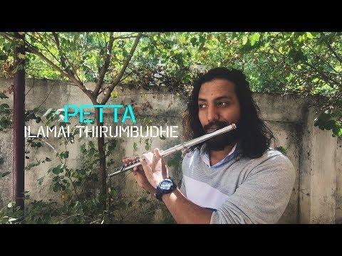 Petta   Ilamai Thirumbudhe   Flute Cover