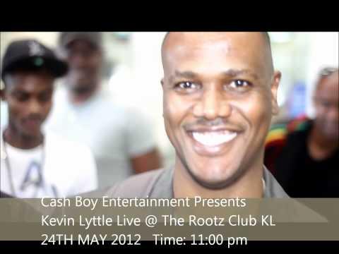CASH BOY ENT PRESENTS KEVIN LYTTLE LIVE @ THE ROOTZ CLUB KL