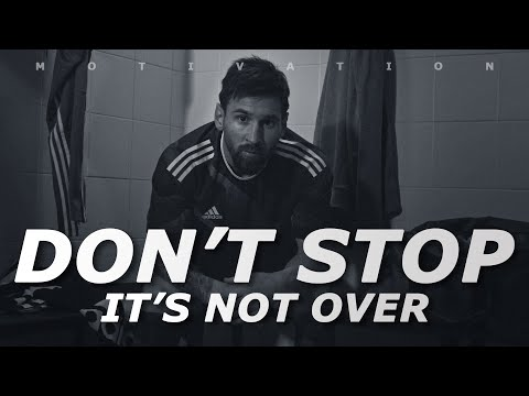 Don't Stop, It's Not Over - Football Motivation - Inspirational Video - Nihaldinho Official