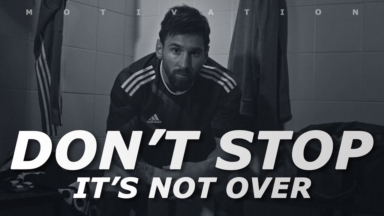 Don't Stop, It's Not Over - Football Motivation - Inspirational Video - Nihaldinho Officia