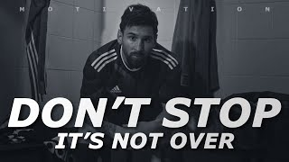 Don\'t Stop, It\'s Not Over - Football Motivation - Inspirational Video - Nihaldinho Official